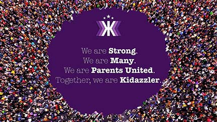 We are Strong. We are Many. We are Parents United. Together, we are Kidazzler