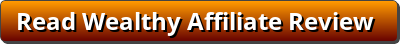 Read Wealthy Affiliate Review button