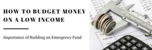 How To Budget Money On a Low Income & Importance of Building Emergency Fund - featured image