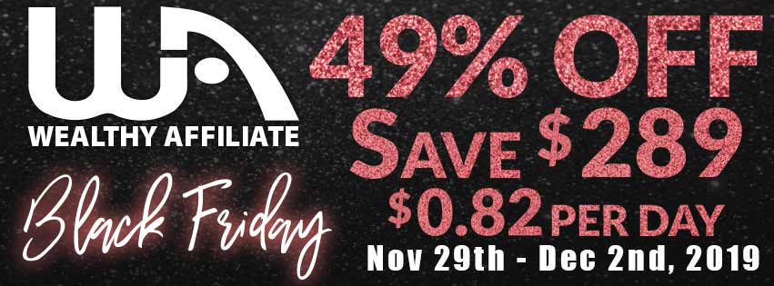 The Best Black Friday Deal for Digital Marketers! [Wealthy Affiliate 2019] -- WA Banner 49% off; only $0.82 per day
