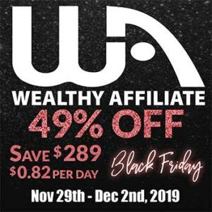 Wealthy Affiliate Black Friday Deal 2019