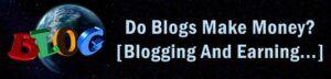 Header Decorative Image - Do Blogs Make Money? Blogging And Earning…