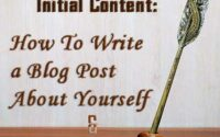 Featured Image for Creating Initial Content: How To Write a Blog Post About Yourself and a Privacy Policy Page.