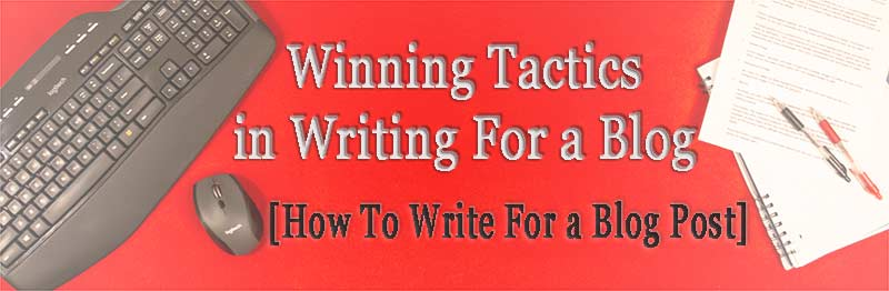 Banner: Winning Tactics In Writing for a Blog [How To Write For A Blog Post] text on the red background with keyboard, notepad, and pens.