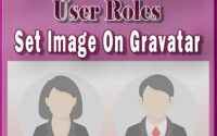 Featured Image: Add a User in WordPress, User Roles. Set Image on Gravatar.