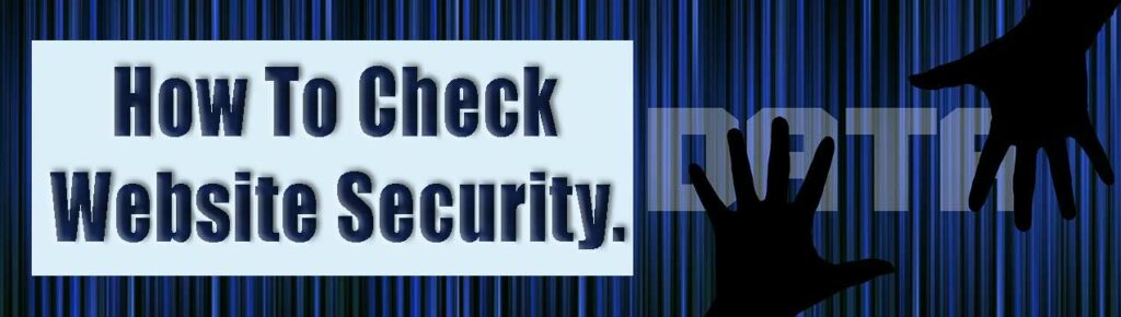 "Banner: How To Check Website Security title located next to 2 dark hands reaching out to the word ""data"" on striped dark blue background."