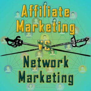 Decorative featured image: Affiliate Marketing vs. Network Marketing